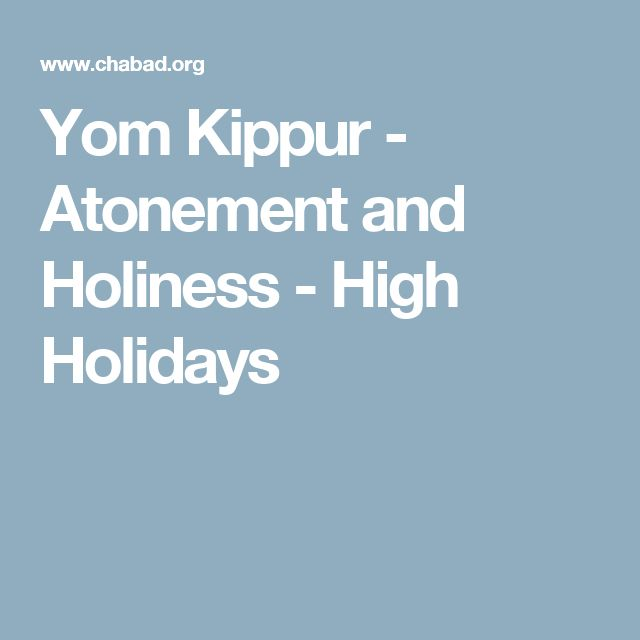 Yom Kippur - Atonement and Holiness - High Holidays