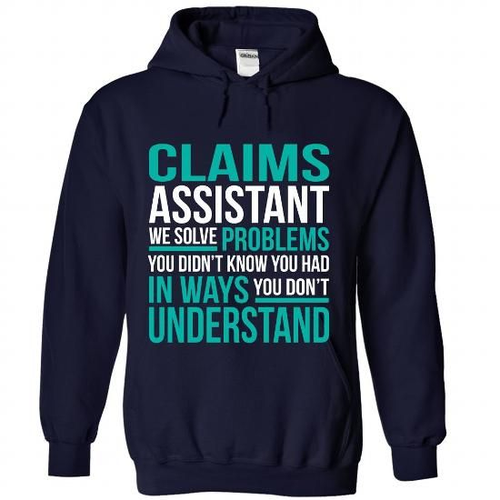 CLAIMS ASSISTANT We Solve Problems You Didn't Know You Had T Shirts, Hoodies. Get it now ==► https://www.sunfrog.com/No-Category/CLAIMS-ASSISTANT--Solve-problem-9028-NavyBlue-Hoodie.html?41382 $35.99