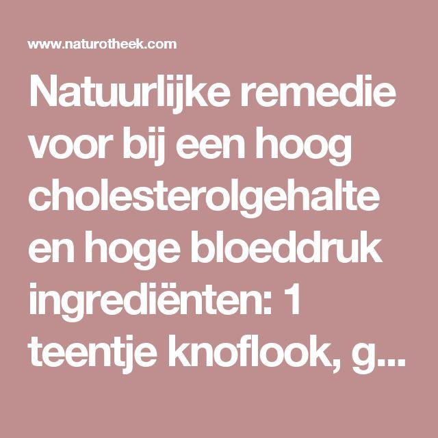 Natuurlijke remedie voor bij een hoog cholesterolgehalte en hoge bloeddruk ingrediënten: 1 teentje knoflook, geraspt 1 kopje citroensap 1 eetl. appelcider azijn Een stukje gember, geraspt 1 theelepel. honing Voorbereiding: Bledeer de ingrediënten tot het glad is, en zet het mengsel gedurende 5 dagen in de koelkast. doseren Neem twee keer per dageen eetlepel van uw zelfgemaakte remedie, voor het ontbijt en diner. Eet niet meer dan 3 eetlepels gedurende de dag.