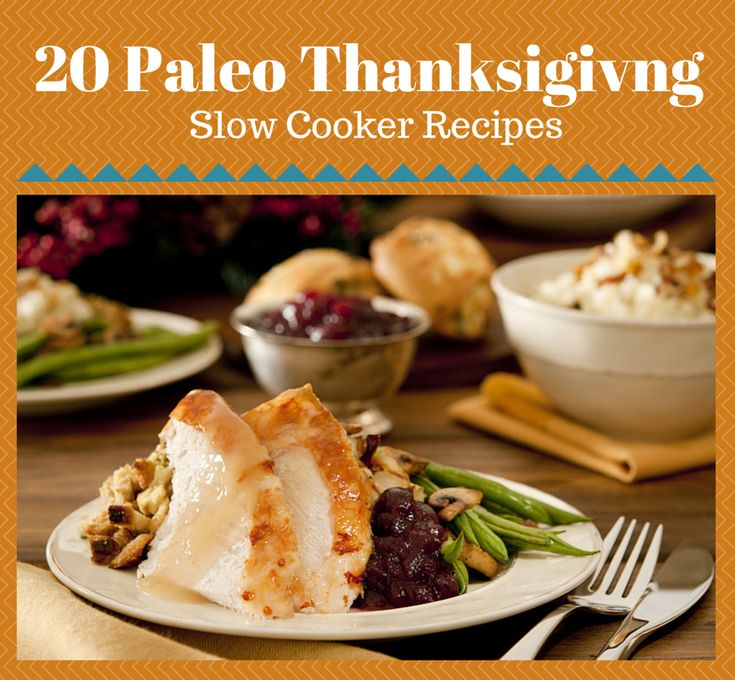 Your holiday will be a breeze with these 20 Paleo Thanksgiving Slow Cooker Recipes