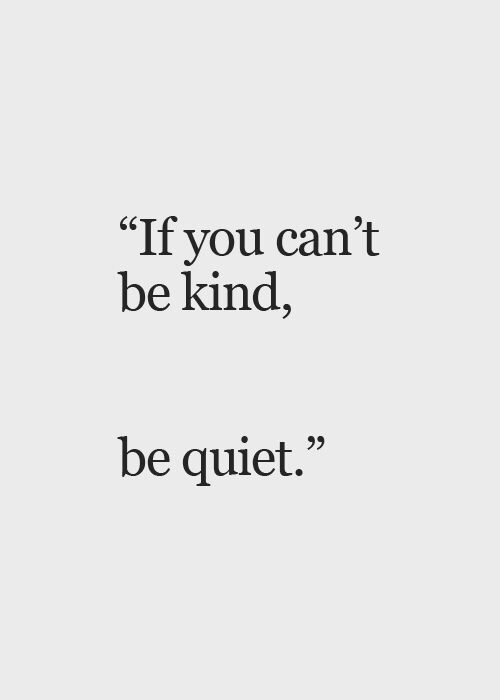 If You Can't Be Kind, Be Quiet. – The Weekly Sparkle