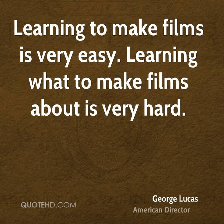 George Lucas Quote shared from www.quotehd.com