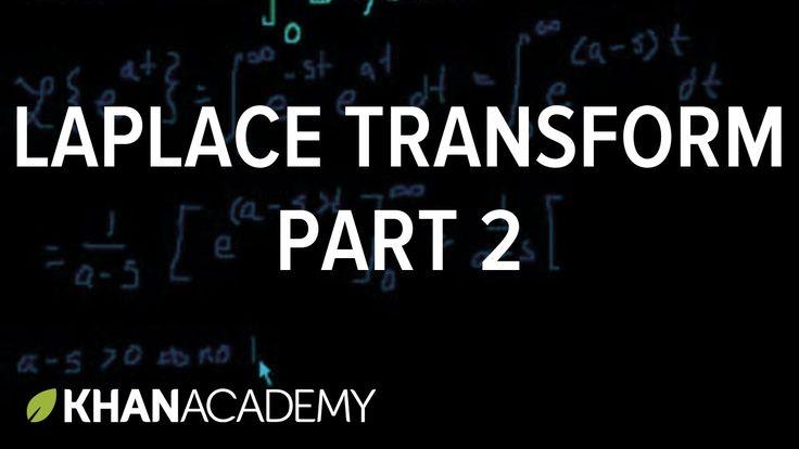 Laplace transform 2 | Laplace transform | Differential Equations | Khan ...