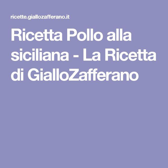Ricetta Pollo alla siciliana - La Ricetta di GialloZafferano