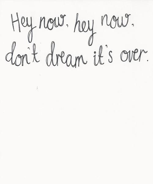 Crowded House - Don't Dream It's Over//