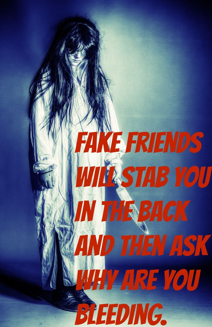 Fake Friends | Friends | Fake friends, Shitty friends ...