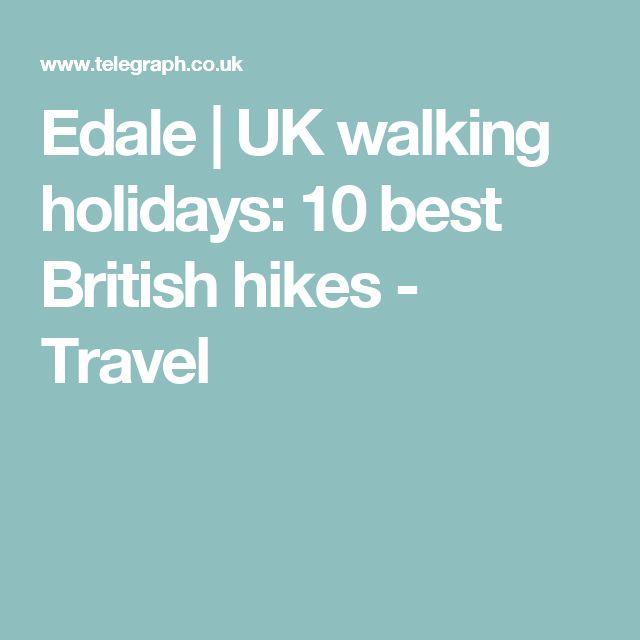 Edale | UK walking holidays: 10 best British hikes - Travel