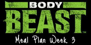Sharing my Body Beast meal plan for Week 3. Build phase, 2500 calories! Gotta EAT to grow muscles!