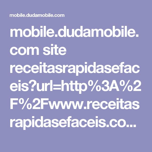 mobile.dudamobile.com site receitasrapidasefaceis?url=http%3A%2F%2Fwww.receitasrapidasefaceis.com%2F2013%2F05%2Fcomo-fazer-pasta-de-alho-de-boteco.html%3Fm%3D1&utm_referrer=#2624