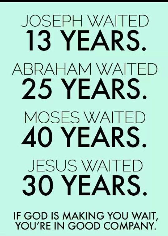 In our struggle to conceive I am reminded of the many people in the Bible who waited! Our time will come!