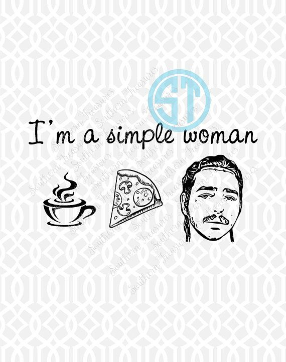 I M A Simple Woman Coffee Pizza Post Malone Sublimation Heat Transfer Pre Made Diy Iron On Personalized Htv Post Malone Lyrics Post Malone Quotes Post Malone