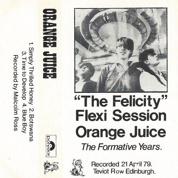 Orange Juice The Felicity Flexi Session