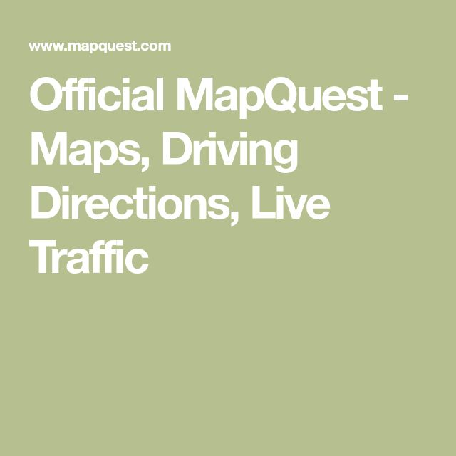 Official MapQuest - Maps, Driving Directions, Live Traffic