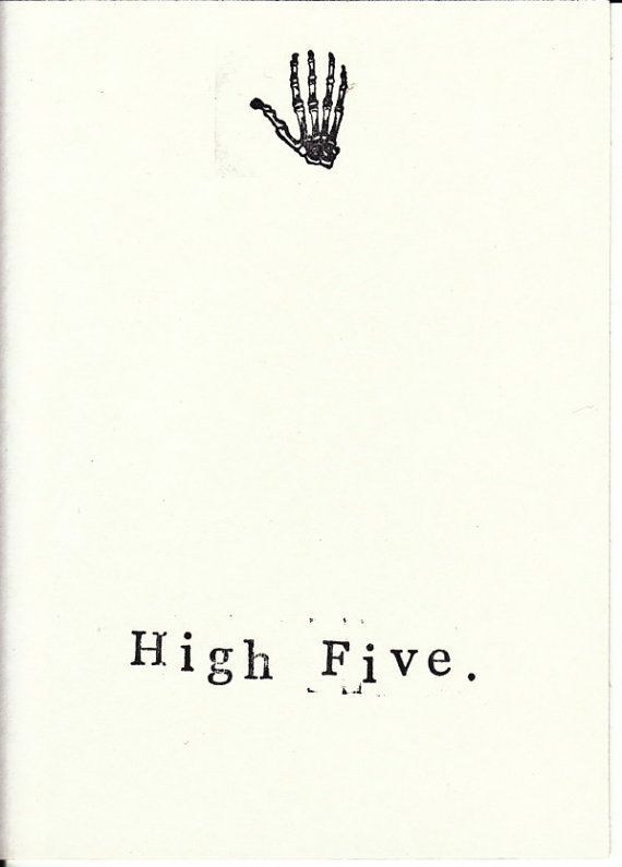 Funny Skeleton Anatomy Greeting Card - High Five | Etsy, $3.00 Up high, down low, you're too slow! Cute, hand-stamped and just a little creepy.