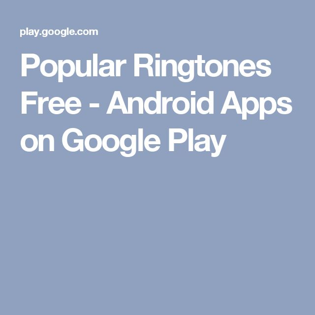 Popular Ringtones Free - Android Apps on Google Play