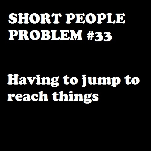 Short People Problems~~~ and you can sense the tall people smiling trying not to laugh...