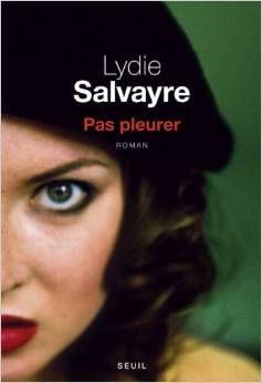 PAS PLEURER, de Lydie Salvayre, Ed. Seuil - 2014 - Prix Goncourt