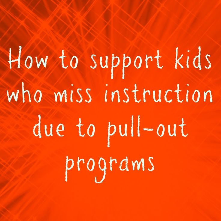 How to support kids who miss instruction due to pull-out programs | The Cornerstone