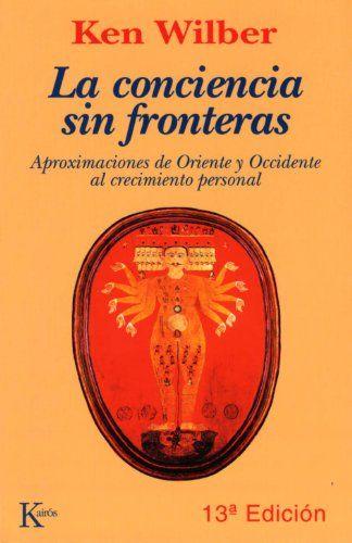 LA CONCIENCIA SIN FRONTERAS - https://alegrar.me/producto/la-conciencia-sin-fronteras-aproximaciones-de-oriente-y-occidente-al-crecimiento-personal/