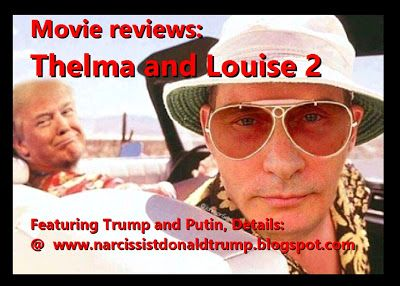 Movie reviews: Thelma and Louise 2     Featuring Trump and Putin, Details: funny memes @  www.narcissistdonaldtrump.blogspot.com