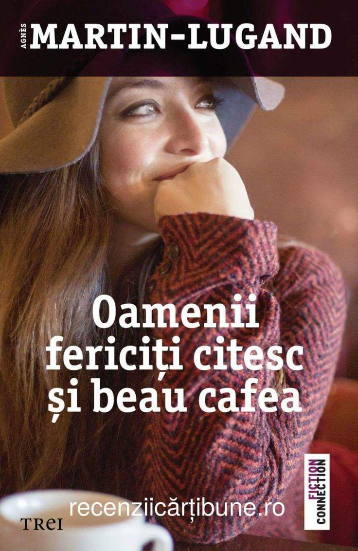 Autor: Agnes Martin-Lugand Titlu: Oamenii fericiți citesc și beau cafea Editura Trei București, 2016 Nr. pagini: 170  O carte care atrage instantaneu prin titlu. E povestea unei femei care și…