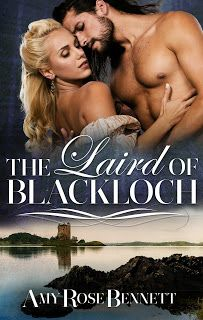 The Laird of Blackloch Highland Rogue Series by Amy Rose Bennett. Historical Romance Release & ARC Review