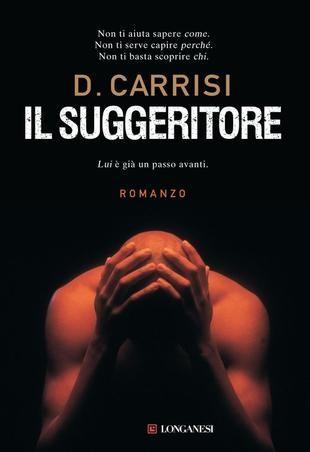-il suggeritore- Donato Carrisi  Niente è paragonabile a questa lettura!