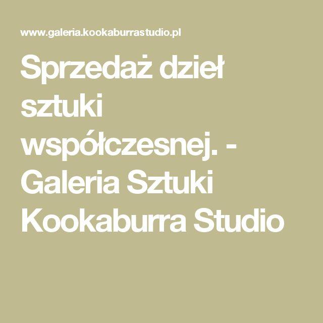 Sprzedaż dzieł sztuki współczesnej. - Galeria Sztuki Kookaburra Studio