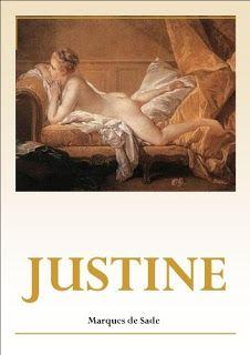 Justine, o los infortunios de la virtud - Marqués de Sade