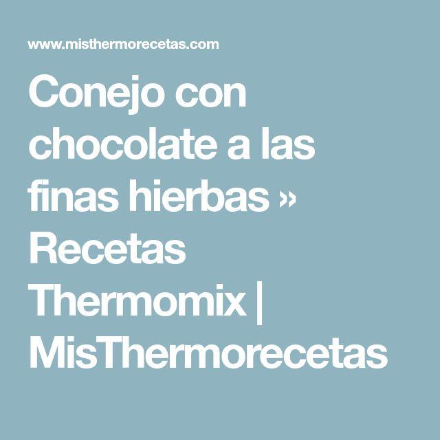 Conejo con chocolate a las finas hierbas » Recetas Thermomix | MisThermorecetas