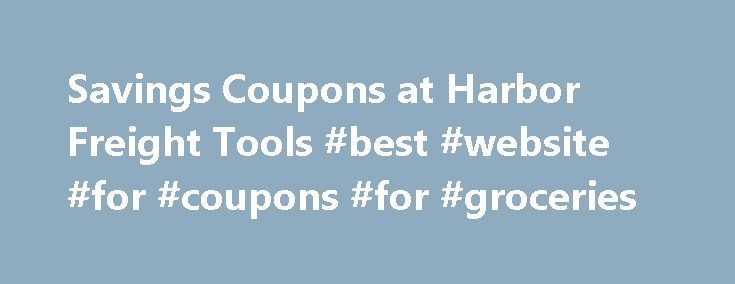 Savings Coupons at Harbor Freight Tools #best #website #for #coupons #for #groceries http://coupons.remmont.com/savings-coupons-at-harbor-freight-tools-best-website-for-coupons-for-groceries/  #coupons at # Copyright 2016 Harbor Freight Tools. All Rights Reserved. MATERIAL AND PHOTOS ON THIS SITE ARE THE COPYRIGHTED PROPERTY OF HARBOR FREIGHT TOOLS AND MAY NOT BE USED WITHOUT THE PRIOR WRITTEN PERMISSION OF HARBOR FREIGHT TOOLS. Harbor Freight Tools does not endorse any other business or…