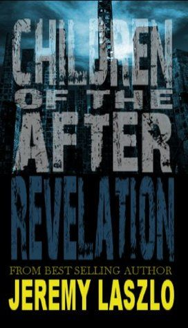 Children of the After: Awakening  Children of the After: Revelation #2  Children of the After: Evolution #3  by Jeremy Laszlo    I was ...