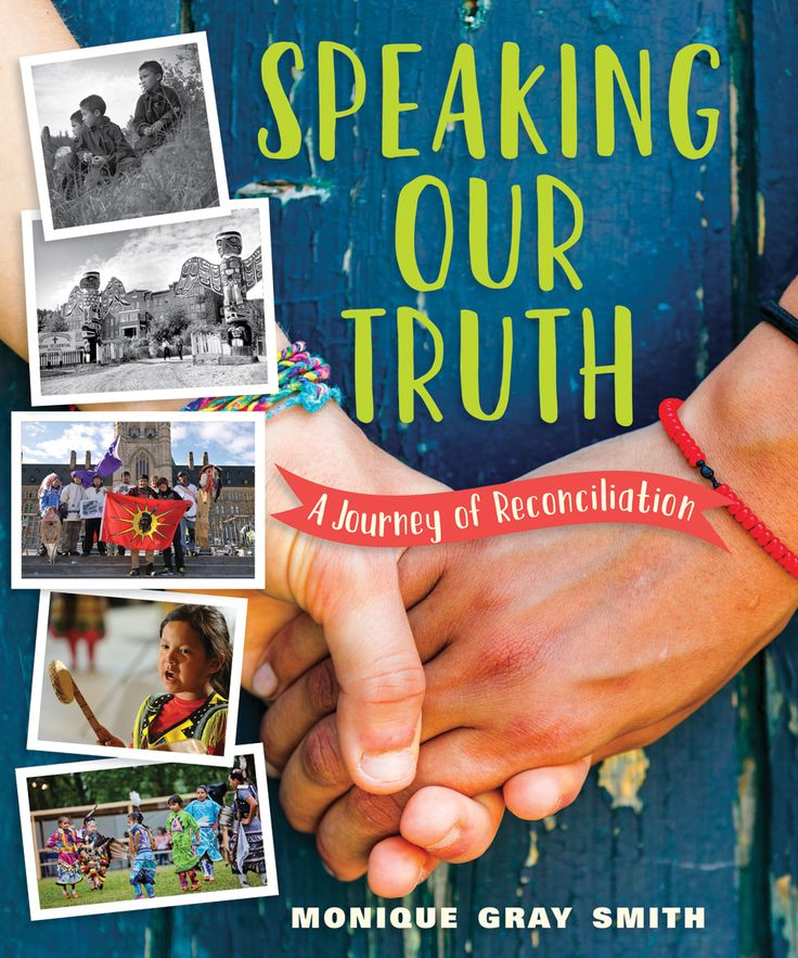 SPEAKING OUR TRUTH by Monique Gray Smith takes readers on a journey toward reconciliation as our country comes to terms with the long-term effects of the Residential School system.