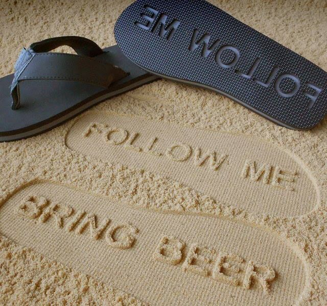 'Follow Me - Bring Beer' Flip Flops ~ from 'Gear Hungry'