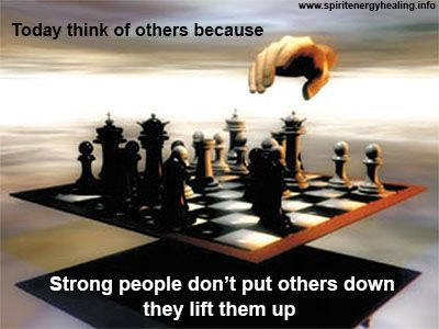 Think now - Strong people don't put others down, they lift them up. #spiritenergy