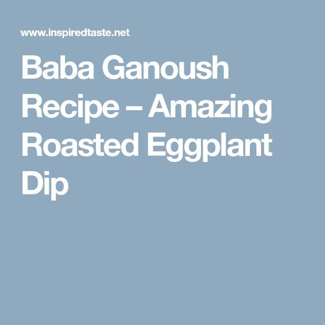 Baba Ganoush Recipe – Amazing Roasted Eggplant Dip