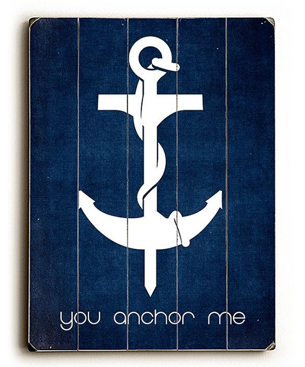 Another great find on #zulily! 'You Anchor Me' Wall Art by ArteHouse #zulilyfinds