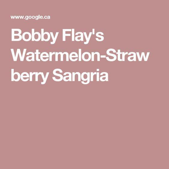 Bobby Flay's Watermelon-Strawberry Sangria