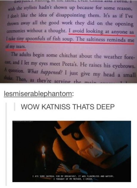 """Half of what Katniss says in the Hunger Games trilogy can be followed with a trombone going """"womp,womp, waahhmp."""""""