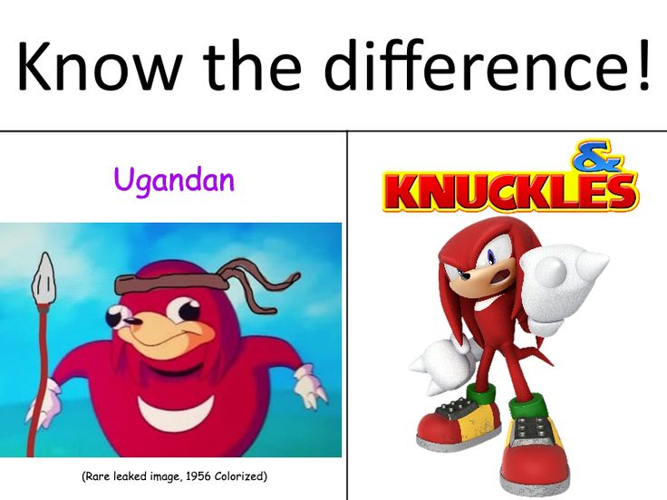 "know the difference sheeple. | Ugandan Knuckles | Know Your Meme  Ugandan Knuckles | Know Your Meme  Ugandan Knuckles is the nickname given to a depiction of the character Knuckles from the Sonic franchise created by YouTuber Gregzilla, which is often used as an avatar by players in the multiplayer game VRChat who repeat phrases like ""do you know the way"" and memes associated with Ugandian lore.  Read more at KnowYourMeme.com."