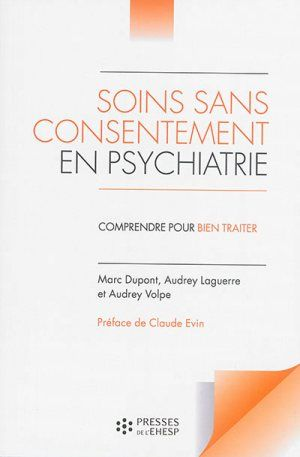 SOINS SANS CONSENTEMENT EN PSYCHIATRIE, DUPONT, LaProcure.com