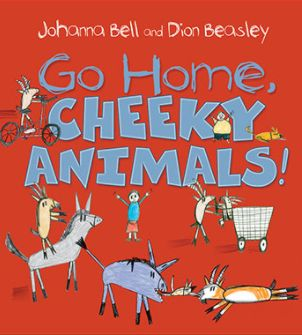 Go Home, Cheeky Animals! by Johama Bell & Dion Beasley. Shortlisted for Early Childhood