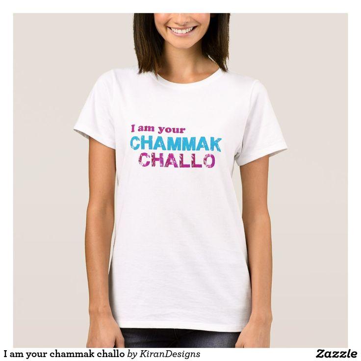 I am your chammak challo T-Shirt