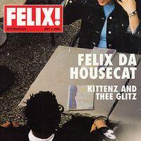 Silver Screen - Felix da Housecat (ORIGINAL) by Felix Da Housecat on SoundCloud
