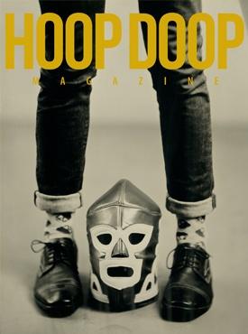 HOOP DOOP ISSUE TEN  http://www.hoopdoopmagazine.com/?page_id=950