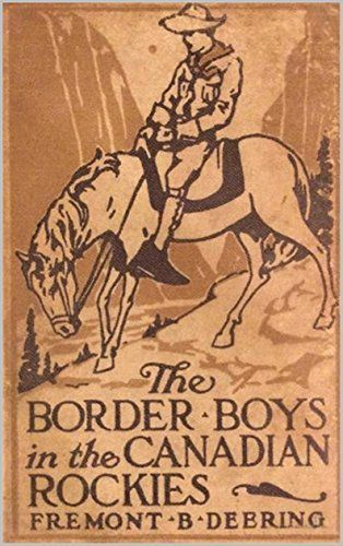 The Border Boys in the Canadian Rockies (English Edition)