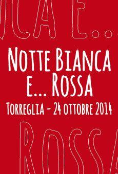 """Notte bianca e... rossa • ven. 24 ottobre 2014 - Torreglia (Pd) Degustazione itinerante di """"spunci"""" e piatti tipici in abbinamento ai vini DOC Colli Euganei"""