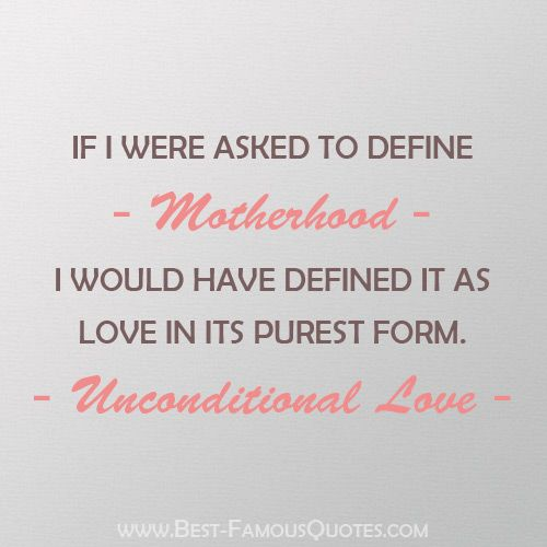Love in its purest form. Unconditional love. #Quote #Mother #Love