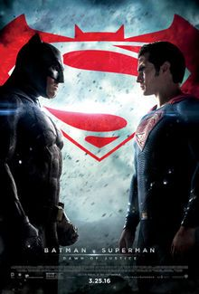 The two titular heroes, Batman and Superman, are confronting each other, with the film's logo behind them, and the film's title, credits, release date and billing below.