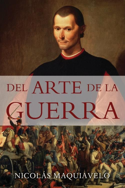 The Art of War (1521). It is a kind of complement to The Prince and the Discourses on the First Decade of Livy. It details the military problem that had always occupied an essential part in Machiavelli's speculations and illustrates it in its political and technical aspects. It is a political and military reflection ahead of its time. http://de10.com.mx/top-10/2017/05/03/maquiavelo-10-obras-para-entender-al-genio-del-pensamiento-politico